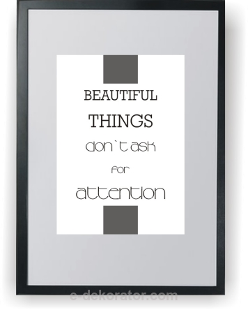 ​Beautiful things don`t ask for attention ramka z plakatem